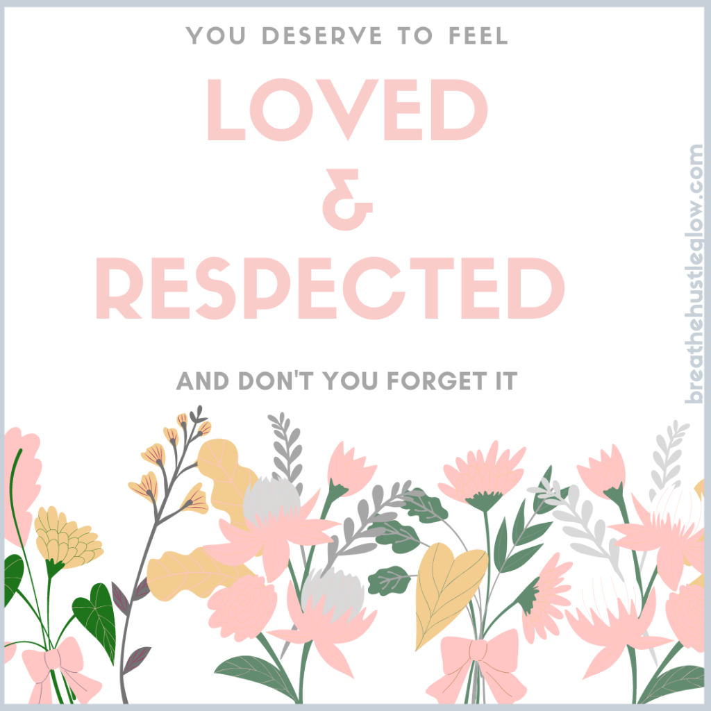 you deserve to be loved and respected with flowers