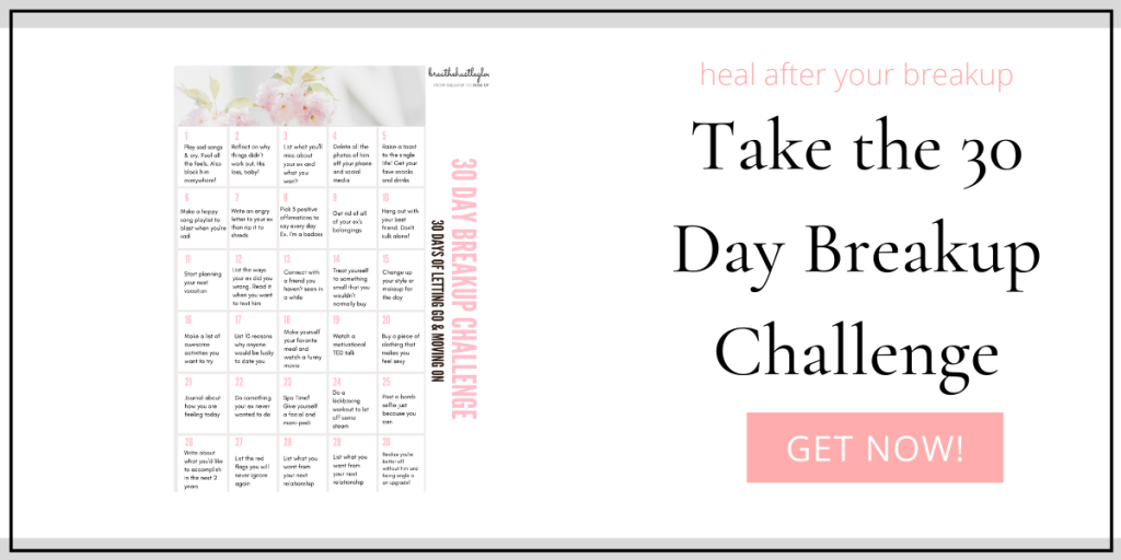 take the 30 day breakup challenge